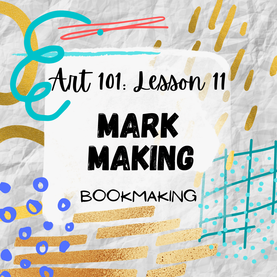 Mark Making in Art with Bookmaking